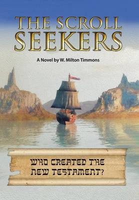The Scroll Seekers: Who Created the New Testament? (Hardback)