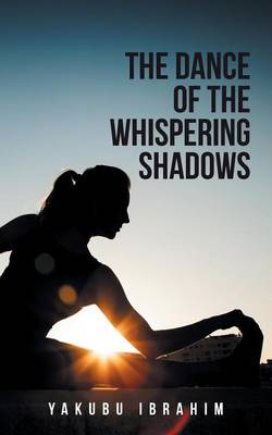 The Dance of the Whispering Shadows (Paperback)