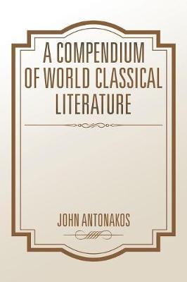 A Compendium of World Classical Literature (Paperback)