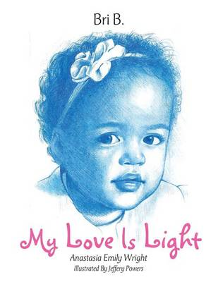 My Love Is Light: Anastasia Emily Wright (Paperback)