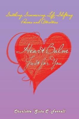 Heart Balm Just for You: Soothing, Simmering, Life-Shifting Poems and Activities (Paperback)
