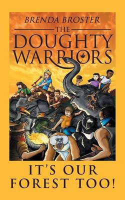 The Doughty Warriors: It's Our Forest Too! (Paperback)