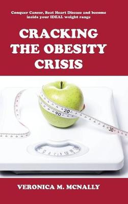 Cracking the Obesity Crisis (Hardback)