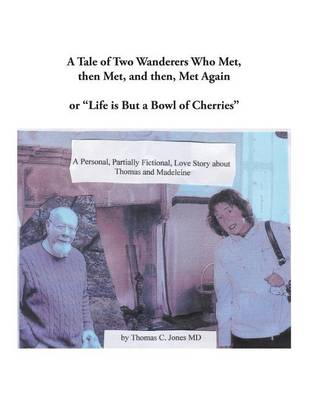 A Tale of Two Wanderers Who Met, Then Met, and Then, Met Again (Paperback)