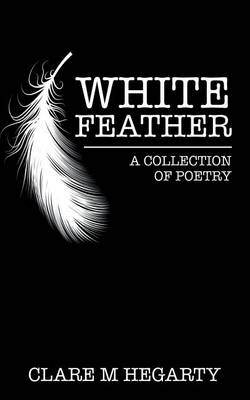 White Feather: A Collection of Poetry (Paperback)