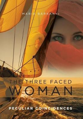 The Three Faced Woman: Peculiar Coincidences (Hardback)