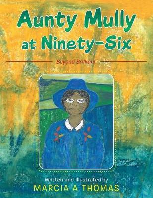 Aunty Mully at Ninety-Six (Paperback)