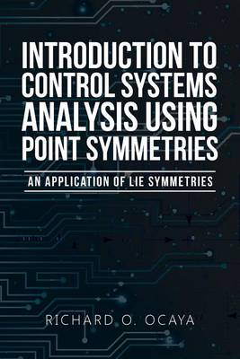 Introduction to Control Systems Analysis Using Point Symmetries: An Application of Lie Symmetries (Paperback)