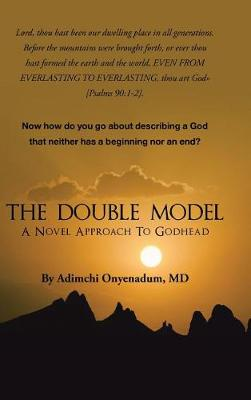 The Double Model: A Novel Approach to Godhead (Hardback)