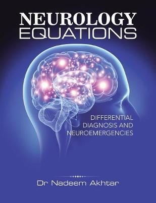 Neurology Equations Made Simple: Differential Diagnosis and Neuroemergencies (Paperback)