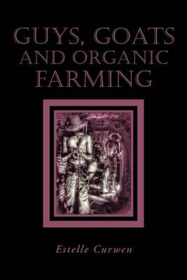 Guys, Goats and Organic Farming (Paperback)