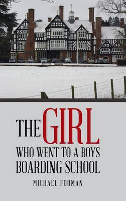 The Girl Who Went to a Boys Boarding School (Hardback)