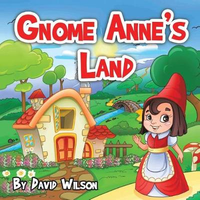 Gnome Anne's Land: Where a Little Grace Goes a Long Way (Paperback)