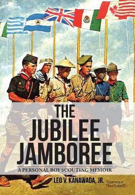 The Jubilee Jamboree: A Personal Boy Scouting Memoir (Hardback)