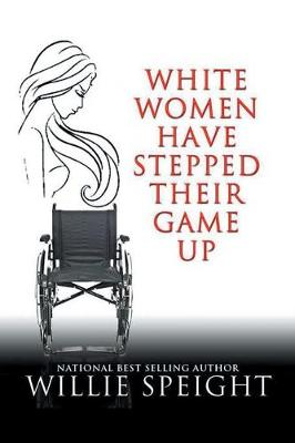 White Women Have Stepped Their Game Up (Paperback)