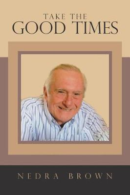 Take the Good Times (Paperback)