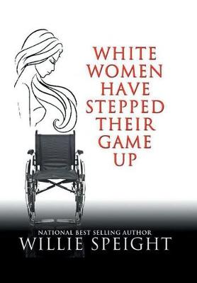 White Women Have Stepped Their Game Up (Hardback)