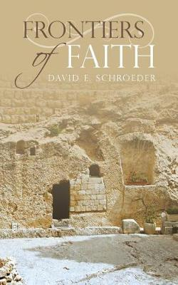 Frontiers of Faith (Paperback)