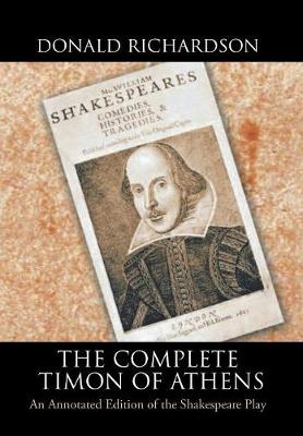 The Complete Timon of Athens: An Annotated Edition of the Shakespeare Play (Hardback)