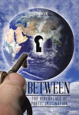 Between: The Birthplace of Poetic Imagination (Hardback)