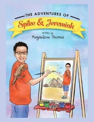 The Adventures of Spike & Jeremiah: Spike the Bearded Dragon (Paperback)