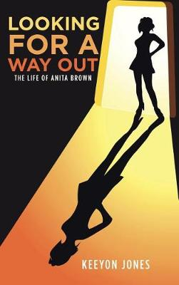 Looking for a Way Out: The Life of Anita Brown (Hardback)