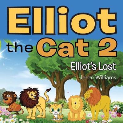Elliot the Cat 2: Elliot's Lost (Paperback)