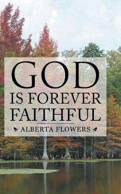 God Is Forever Faithful (Hardback)