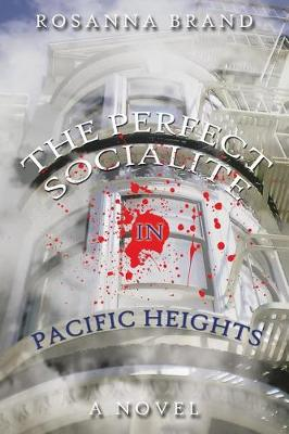 The Perfect Socialite in Pacific Heights (Paperback)