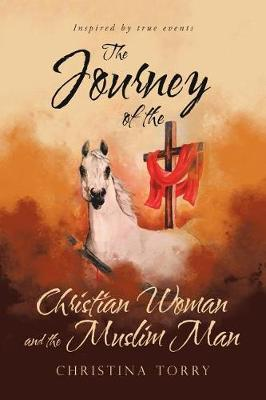 The Journey of the Christian Woman and the Muslim Man (Paperback)