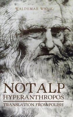 Notalp Hyperanthropos: Translation from Polish (Hardback)