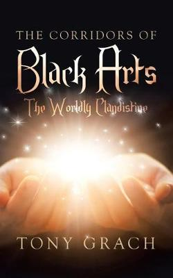 The Corridors of Black Arts: The Worldly Clandistine (Paperback)