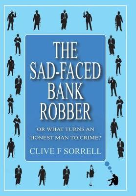 The Sad-Faced Bank Robber (Hardback)