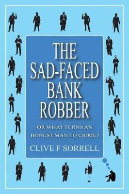 The Sad-Faced Bank Robber (Paperback)