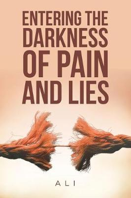 Entering the Darkness of Pain and Lies (Paperback)