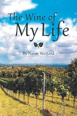 The Wine of My Life (Paperback)