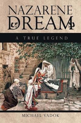 Nazarene Dream: A True Legend (Paperback)