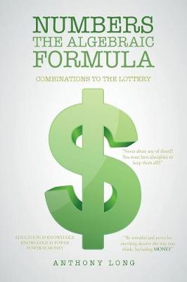 Numbers the Algebraic Formula: Combinations to the Lottery (Paperback)