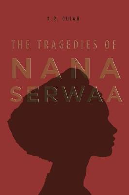 The Tragedies of Nana Serwaa (Paperback)