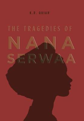 The Tragedies of Nana Serwaa (Hardback)