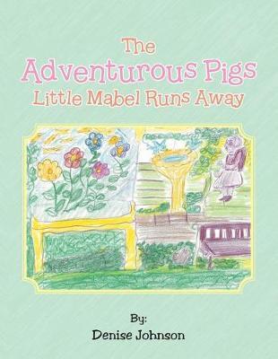 The Adventurous Pigs: Little Mabel Runs Away (Paperback)