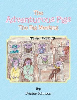 The Adventurous Pigs: The Big Meeting (Paperback)