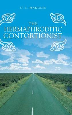 The Hermaphroditic Contortionist (Hardback)