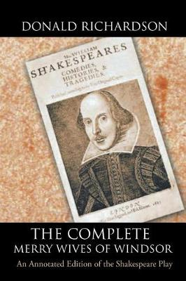 The Complete Merry Wives of Windsor: An Annotated Edition of the Shakespeare Play (Paperback)