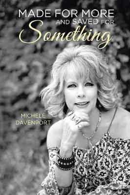 Made for More and Saved for Something (Paperback)
