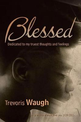 Blessed: Dedicated to My Truest Thoughts and Feelings (Paperback)
