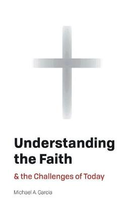 Understanding the Faith: And the Challenges of Today (Paperback)