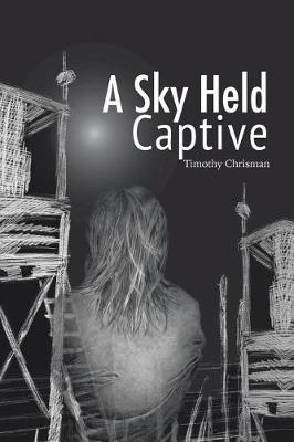 A Sky Held Captive: Poetry and Short Fiction (Paperback)