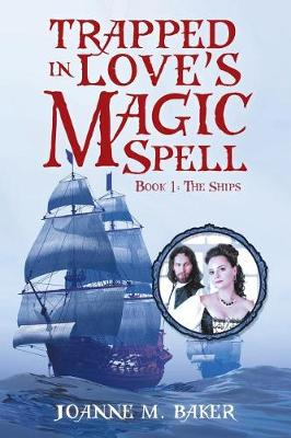 Trapped in Love's Magic Spell: Book 1: The Ships (Paperback)