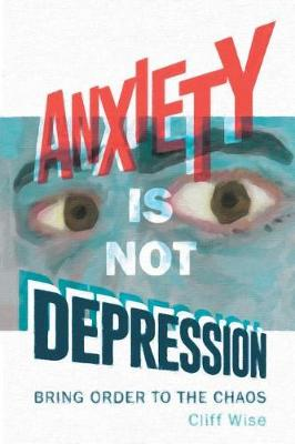 Anxiety Is Not Depression (Paperback)